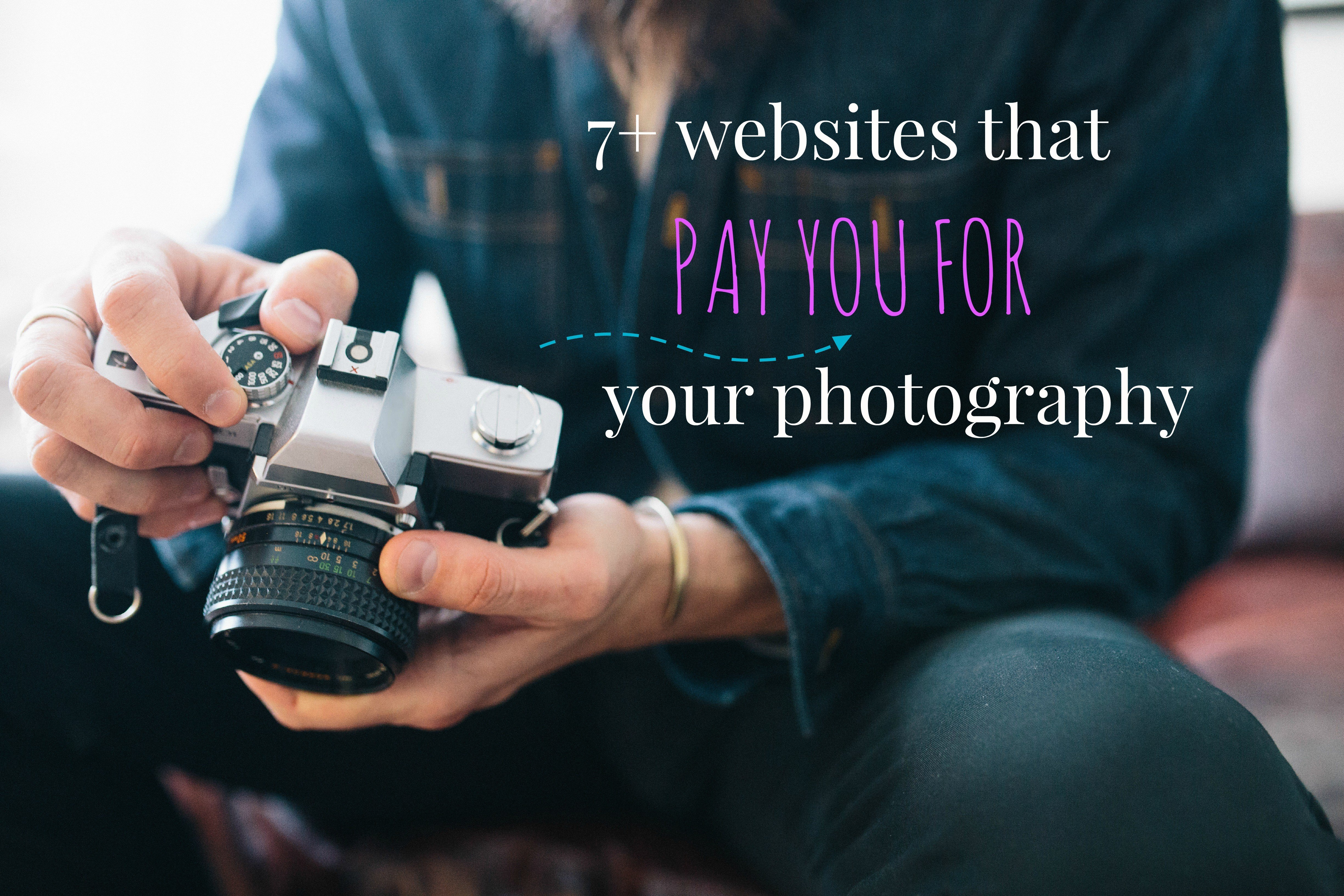 More than 7 websites that will pay you for your photography. Get paid to photograph.