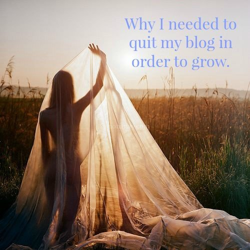 Why I needed to quit my blog in order to grow