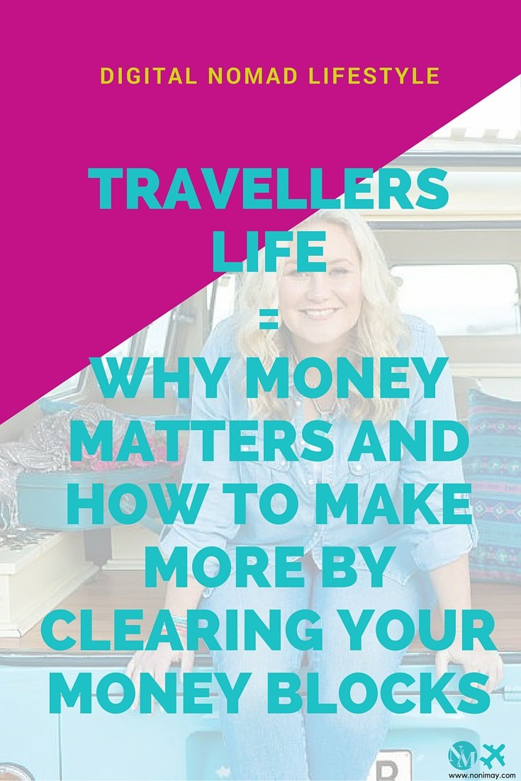 Travellers life = why money matters and how to make more by clearing your money blocks