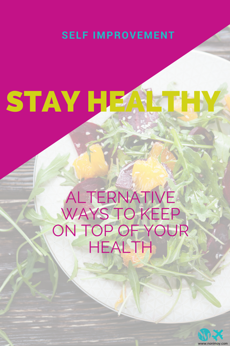 Stay Healthy exploring alternative ways to stay on top of your health