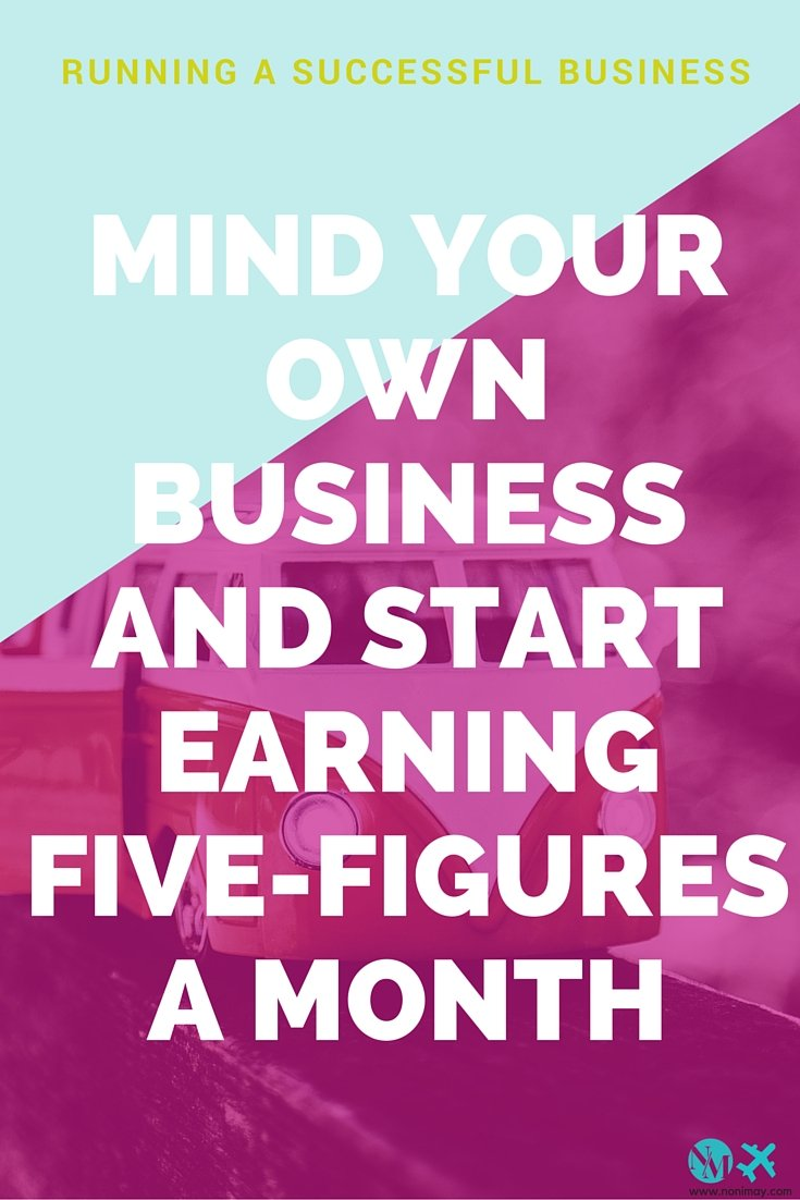 Mind your own business and start earning five-figures a month