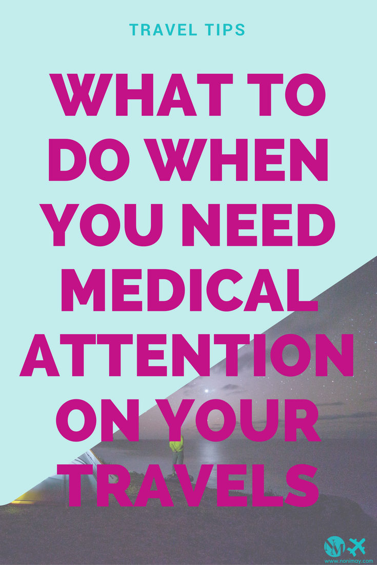 what-to-do-when-you-need-medical-attention-on-your-travels-travel-tips-and-hacks