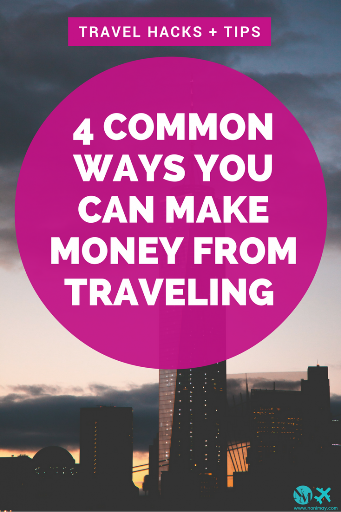 4 Common ways you can make money from traveling
