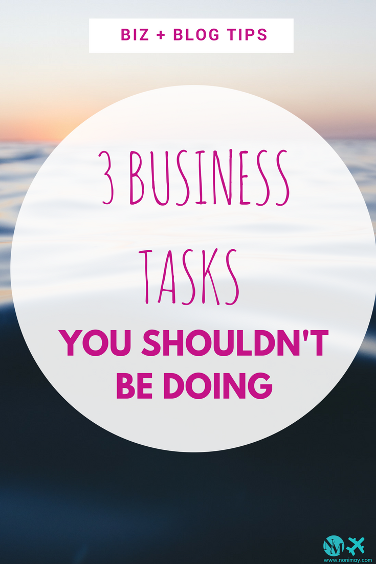 3 Business tasks you shouldn't be doing