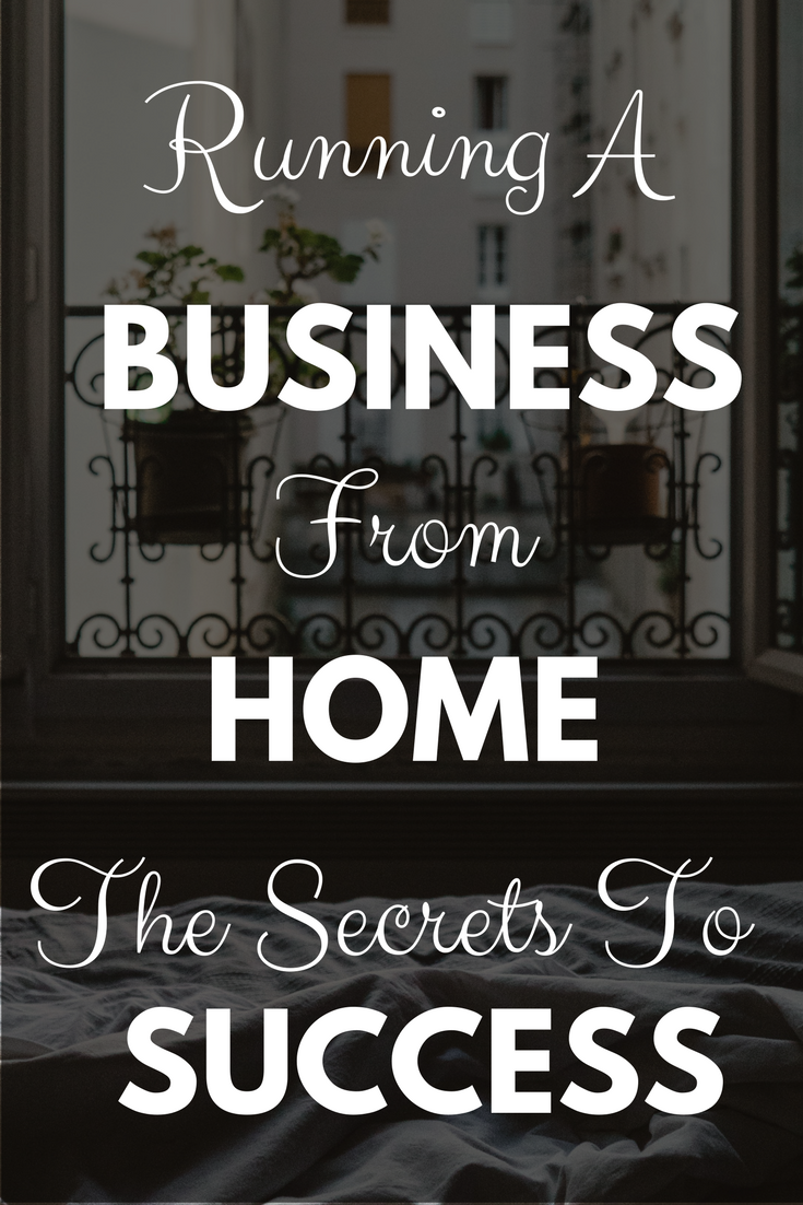 Running A Business From Home- The Secrets To Success
