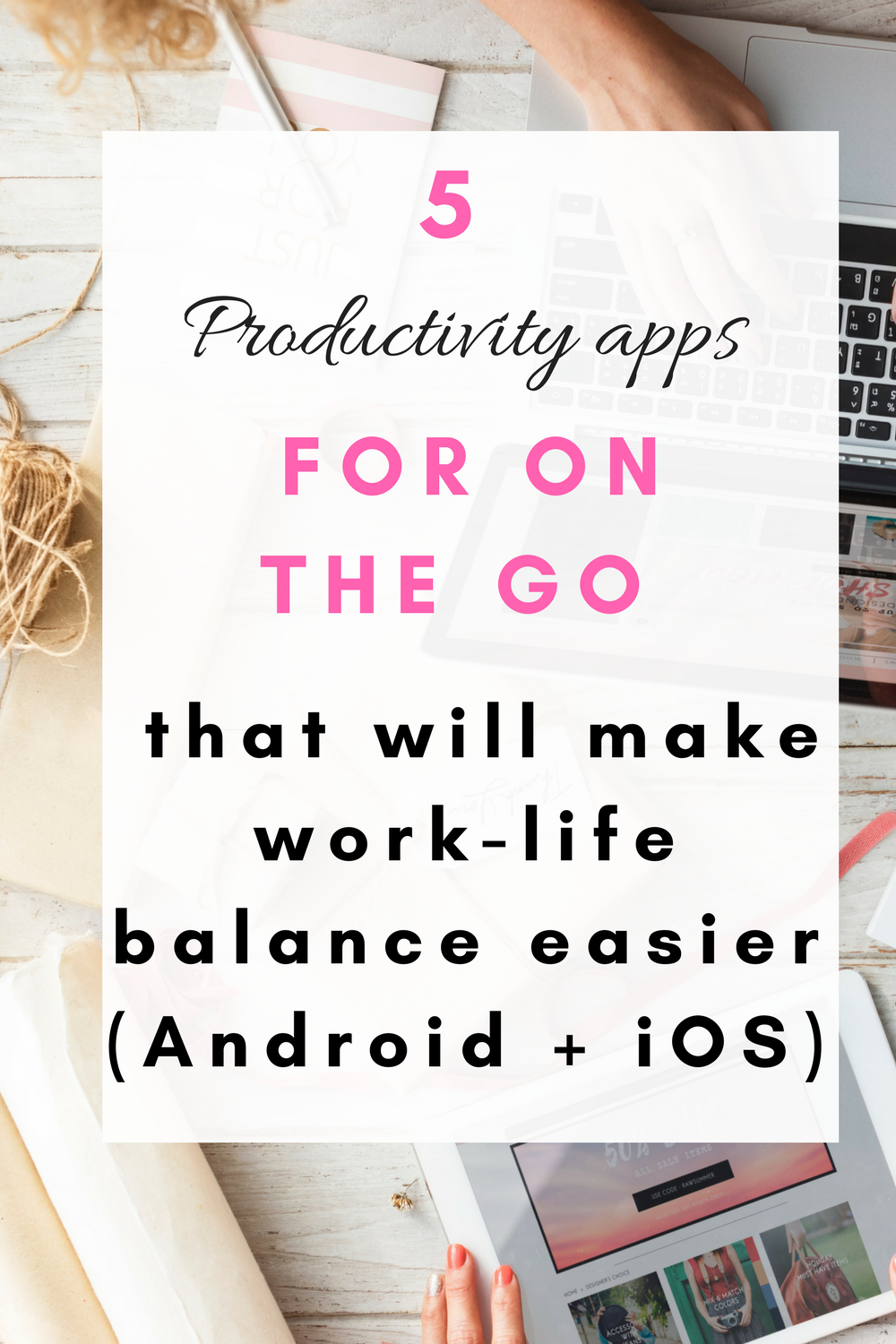 5 Productivity apps for on the go that will make work-life balance easier (Android + iOS)