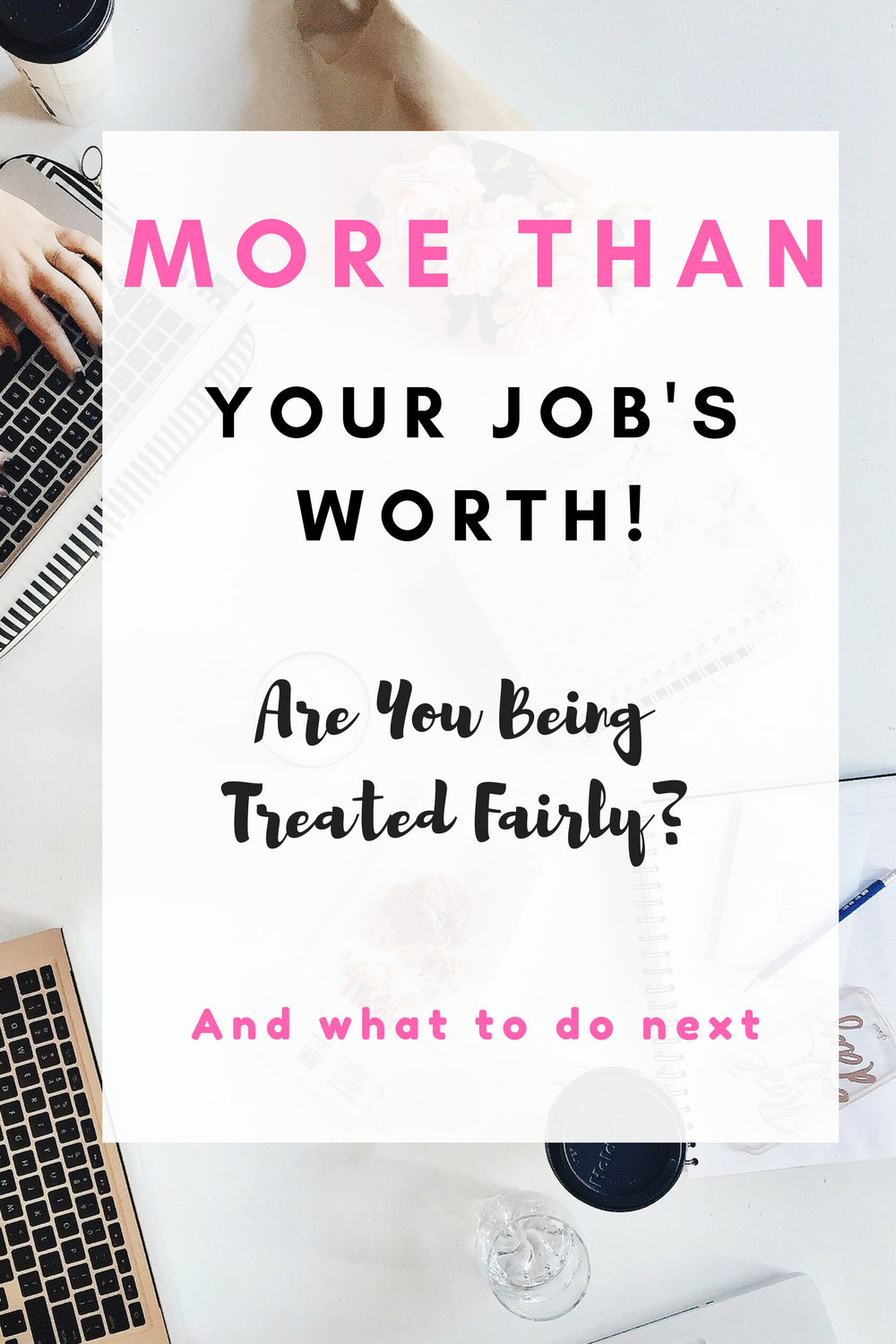 More Than Your Job's Worth! Are You Being Treated Fairly-
