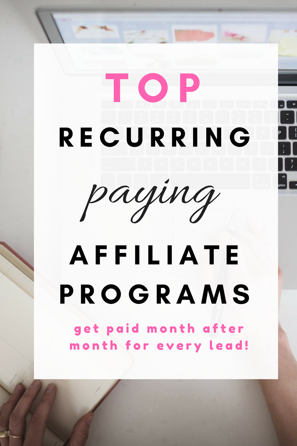 Top recurring income affiliate programs and the highest paying affiliate programs for bloggers to join and get paid month after month for every lead