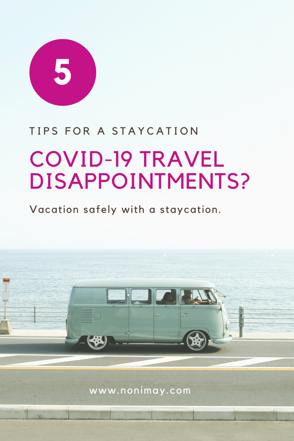 5 tips for a staycation when travel is not safe due to the corona virus